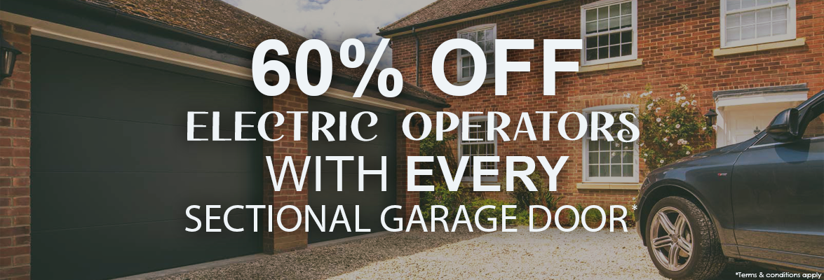 60% off Electric Operators with every Sectional Garage Door