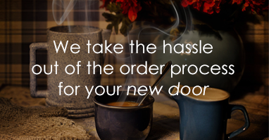 We take the hassle out of the garage door ordering process