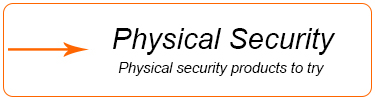Physical Security products to try