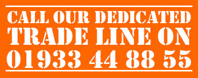 Call our dedicated Trade Line on  01933 44 88 55